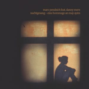 Nachtgesang - Marc Pendzich feat. Danny Merz - Hommage an May Ayim - Cover 1417x1417 web