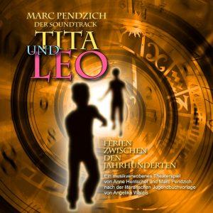 Tita und Leo - Ferien zwischen den Jahrhunderten - Marc Pendzich - Cover 1441x1441 web