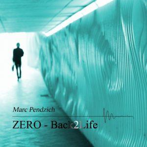ZERO - Back2Life - Marc Pendzich - Cover 1417x1417 web